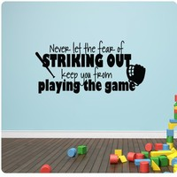 """48"""" Never Let the Fear of Striking out Keep you From Playing the Game Baseball Sports Wall Decal With Color Options Sticker Art Mural Home Décor Quote"""
