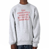 amazing insult sweatshirt from Zazzle.com
