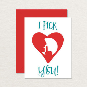 I Pick You A2 Printable Greeting Card / Relationship Card / Funny Love Card / Funny Friendship Card / Anniversary Card