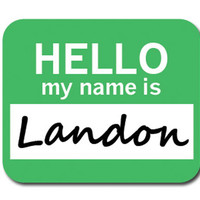 Landon Hello My Name Is Mouse Pad