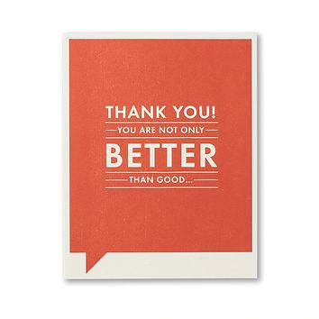 Thank You Greeting Card - Thank You! You are not only Better Than Good