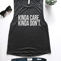 Kinda care kinda don't Muscle tank women summer girl fashion fitness workout gym hipster