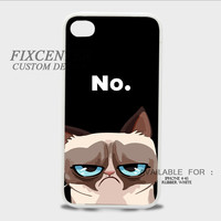 No. grumpy cat Rubber Cases for iPhone 4,4S, iPhone 5,5S, iPhone 5C, iPhone 6, iPhone 6 Plus, Samsung Galaxy S3, Samsung Galaxy S4, Samsung Galaxy S5  phone case design
