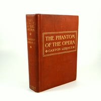 The Phantom of The Opera 1st American Edition and Printing from 1911