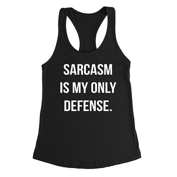 Sarcasm is my only defense funny cool humor joke trending gift ideas for her for him Ladies Racerback Tank Top