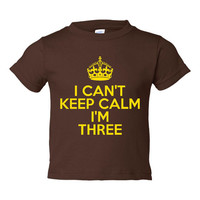 I Can't Keep Calm I'm THREE Great T Shirt For 3rd BIRTHDAY Makes Great Gift All Colors Available Sized From 6 Months To 5-6T Great Gift