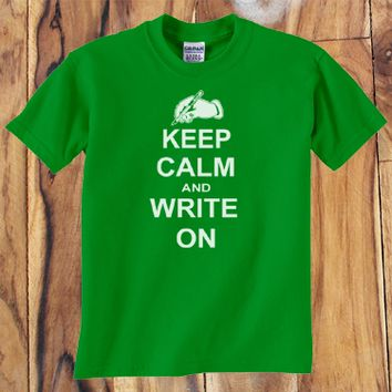 Trendy Pop Culture Keep Calm and Write on Writer Blogger Journalist shirt tshirt Unisex Toddler Ladies All Sizes