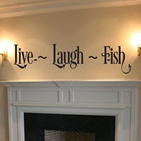 Live Laugh Fish Quote, Wall Art, Wall Decal, Vinyl Decal, Vinyl Wall art Live Laugh Hunt Fish
