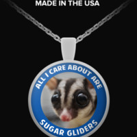 All I Care About is Sugar glider - Limited Edition sugarg