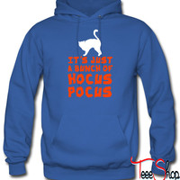 Its Just A Bunch Of Hocus Pocus hoodie