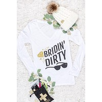 Long Sleeve Bachelorette Party Shirts - Bridin' Dirty