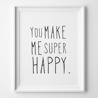 You Make Me Super Happy quote poster print, Typography Posters, Home decor, Motto, Handwritten, A3 poster, A4 print, words, inspirational