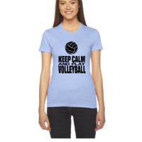 Keep Calm and Play Volleyball - Women's Tee