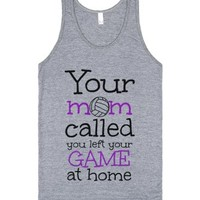 Volleyball Your Mom called Left your game at home tank-Tank