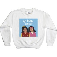 Sister, Sister - Go Home, Donald! -- Youth Sweatshirt