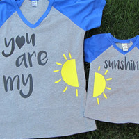 You are my sunshine Mommy and me set - Mommy and me shirts - sunshine shirts - Mom and me