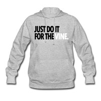 DO IT FOR THE VINE Hoodie