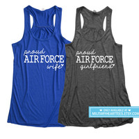 Custom Proud Air Force Racerback Tank Top, Air force wife shirt, Air force girlfriend shirt, Air force mom shirt, Air force sister shirt