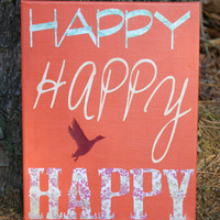 Happy Happy Happy Canvas Quote Art, Duck Dynasty, Phil Quotes, Country Home Decor