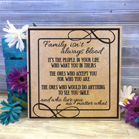Family isn't always blood love you no matter what Sign - Friends Saying, Moving away, Family Quote, Step-Parents, Unique Gift Wedding Favor