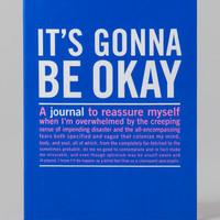 IT'S GONNA BE OKAY JOURNAL