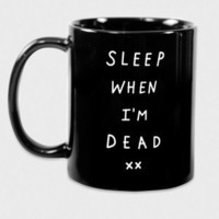 Sleep When I'm Dead Mug - Glamour Kills Clothing