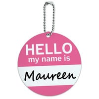 Maureen Hello My Name Is Round ID Card Luggage Tag