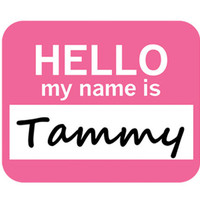 Tammy Hello My Name Is Mouse Pad