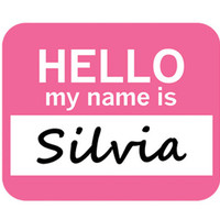 Silvia Hello My Name Is Mouse Pad