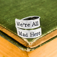 We're All Mad Here - Alice in Wonderland - Adjustable Aluminum Wrap Ring