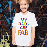 Gay Pride My Dads Are Fab Dad T-shirt Fathers Day Tshirt Fabuous Dad Shirt Gay Family Tee Pride Week T-Shirt Rainbow Shirt Same Sex Parents