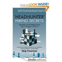 """'Headhunter' Hiring Secrets: The Rules of the Hiring Game Have Changed . . . Forever! (""""Headhunter"""" Hiring Secrets Series of Career Development & Management Publications Book 1)"""