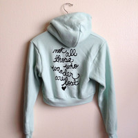 """J. R. R. Tolkien Quote """"Not all those who wander are lost""""- Crop Zip-up Hoodie in Mint. MADE TO ORDER"""