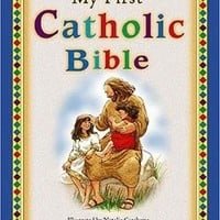 My First Catholic Bible For Catholic Children Who Want A Devotional Bible Of Their Very Own!