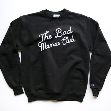 BAD MAMAS CHAMPION CLASSIC TILT SWEATSHIRT- BLACK
