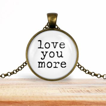 Sweetheart necklace, Valentine's pendant necklace, love you more, choice of silver or bronze, key ring option