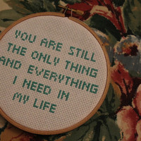 """The Front Bottoms """"You are still the only thing and everything I need in my life"""" cross stitch ornament"""
