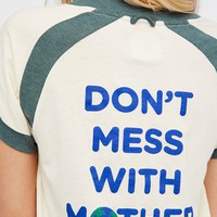Free People Don't Mess With Mother Tee
