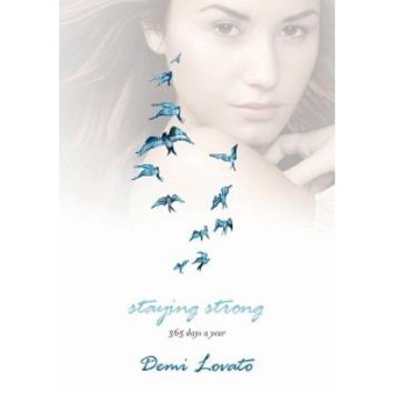 Staying Strong: 365 Days a Year by Demi Lovato (Hardcover)