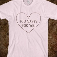 Too Sassy For You-Unisex Light Pink T-Shirt