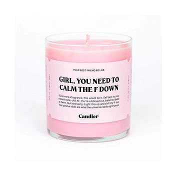 Girl You Need To Calm The F Down Candle