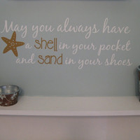Beach Saying Wall Decal May you always have a Shell in your Pocket and Sand in your Shoes Wall Decal