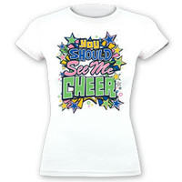 You Should See Me Cheer Fitted White Jersey Tee for Cheerleaders