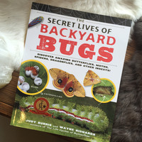 The Secret Lives of Backyard Bugs by Judy Burris & Wayne Richards