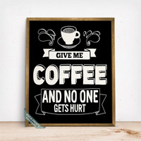 Give Me  Coffee Print, Typography Poster, Humorous Print, Wall Decor, Funny Quote, Coffee, Coffee Print, Coffee Decor, Fathers Day Gift