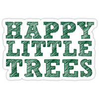 'Happy Little Trees (words only)' Sticker by amwats