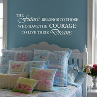 The Future Belongs to Those Quote Decal Sticker Wall Vinyl Decor Art