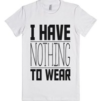 I Have Nothing to Wear-Female White T-Shirt