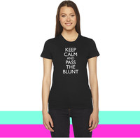 keep calm and pass the blunt women T-shirt