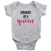 Daughter of a Queen - Matching Baby Onesuit with Mom